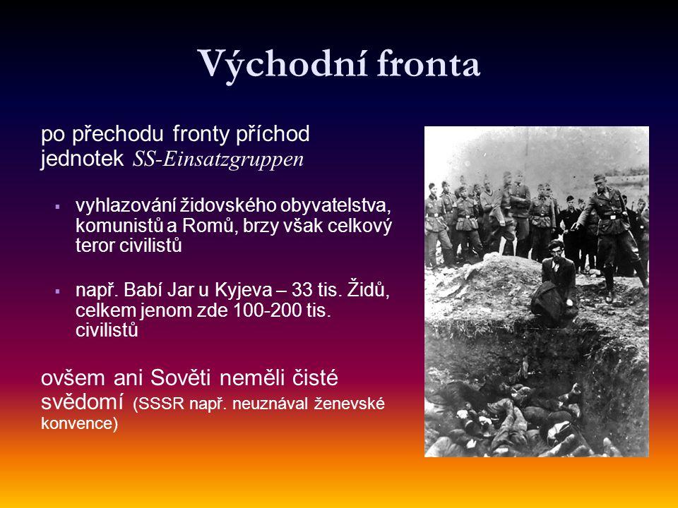 Východní fronta po přechodu fronty příchod jednotek SS-Einsatzgruppen