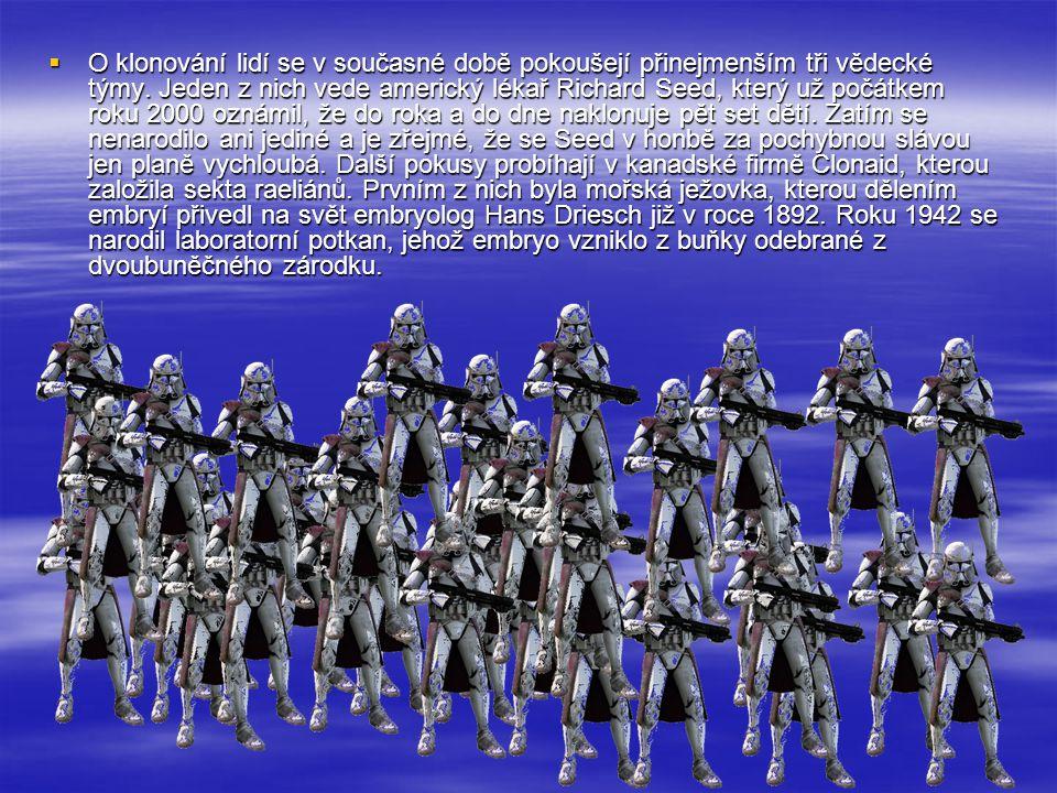 O klonování lidí se v současné době pokoušejí přinejmenším tři vědecké týmy.