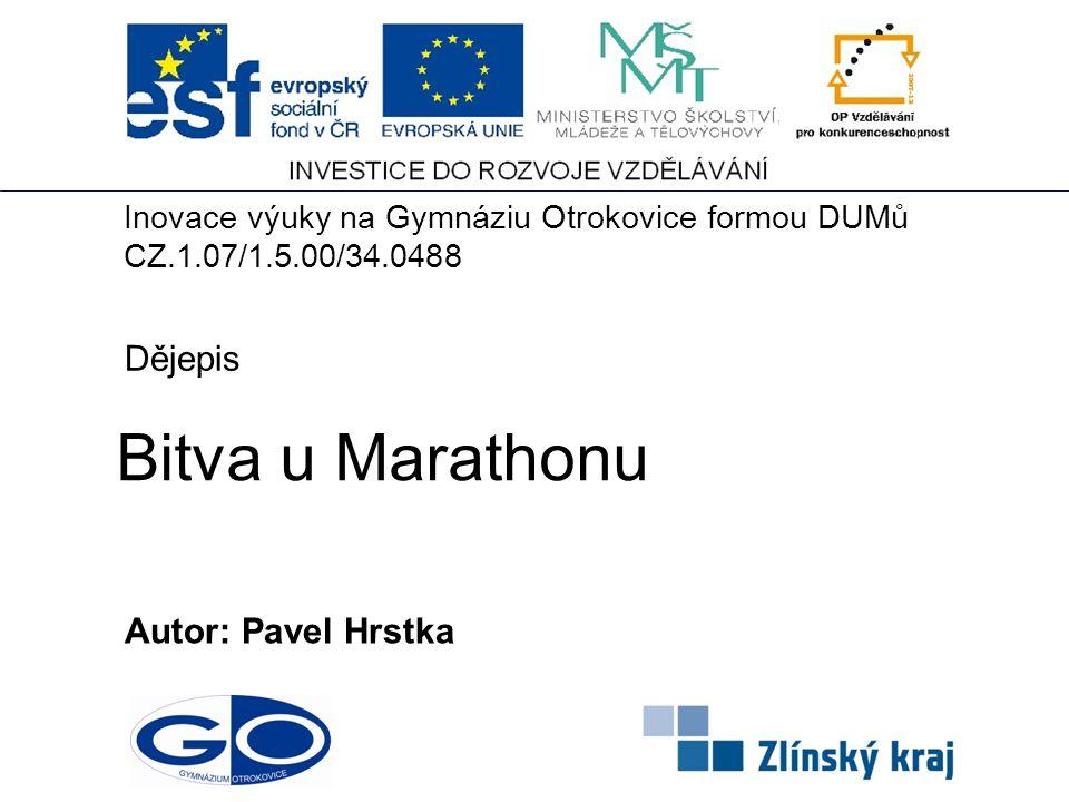 Bitva u Marathonu Dějepis Autor: Pavel Hrstka