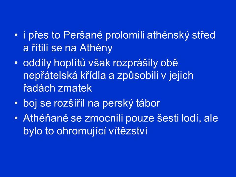 i přes to Peršané prolomili athénský střed a řítili se na Athény