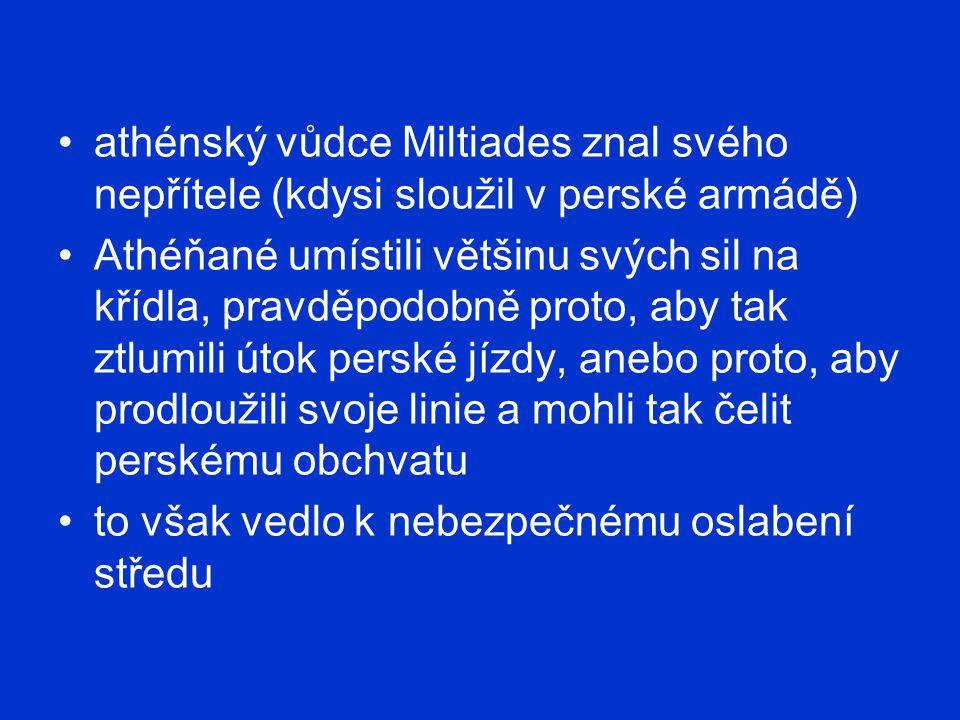 athénský vůdce Miltiades znal svého nepřítele (kdysi sloužil v perské armádě)