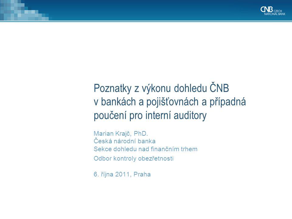 Poznatky z výkonu dohledu ČNB v bankách a pojišťovnách a případná