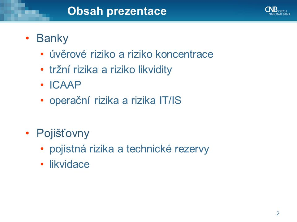 Obsah prezentace Banky Pojišťovny úvěrové riziko a riziko koncentrace