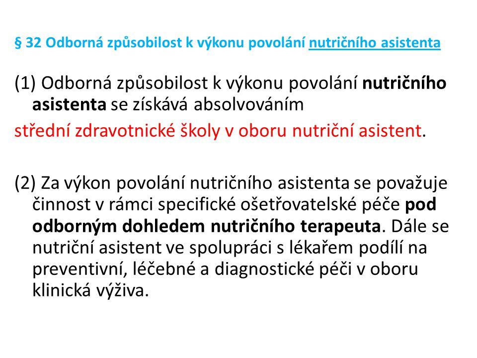 § 32 Odborná způsobilost k výkonu povolání nutričního asistenta