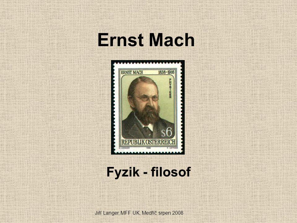 Ernst Mach Fyzik - filosof Jiří Langer, MFF UK, Medříč srpen 2008