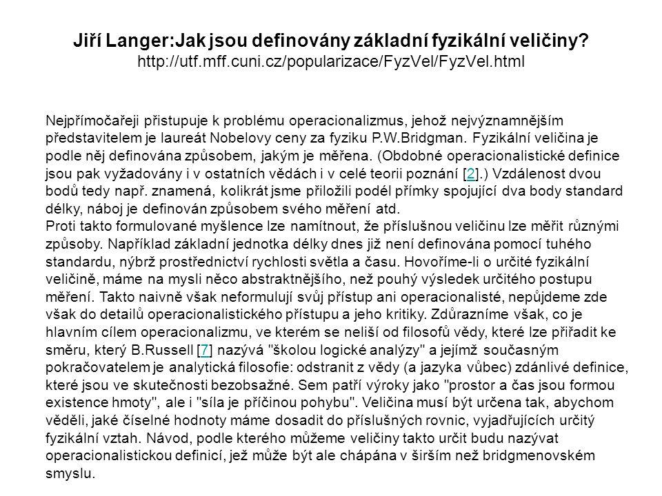 Jiří Langer:Jak jsou definovány základní fyzikální veličiny http://utf.mff.cuni.cz/popularizace/FyzVel/FyzVel.html