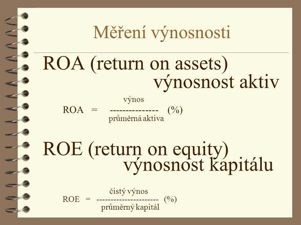 ROA (return on assets) výnosnost aktiv ROE (return on equity)