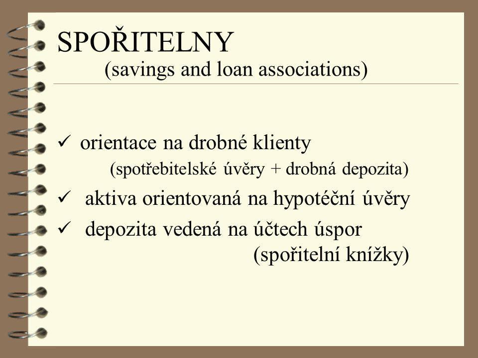 SPOŘITELNY (savings and loan associations)