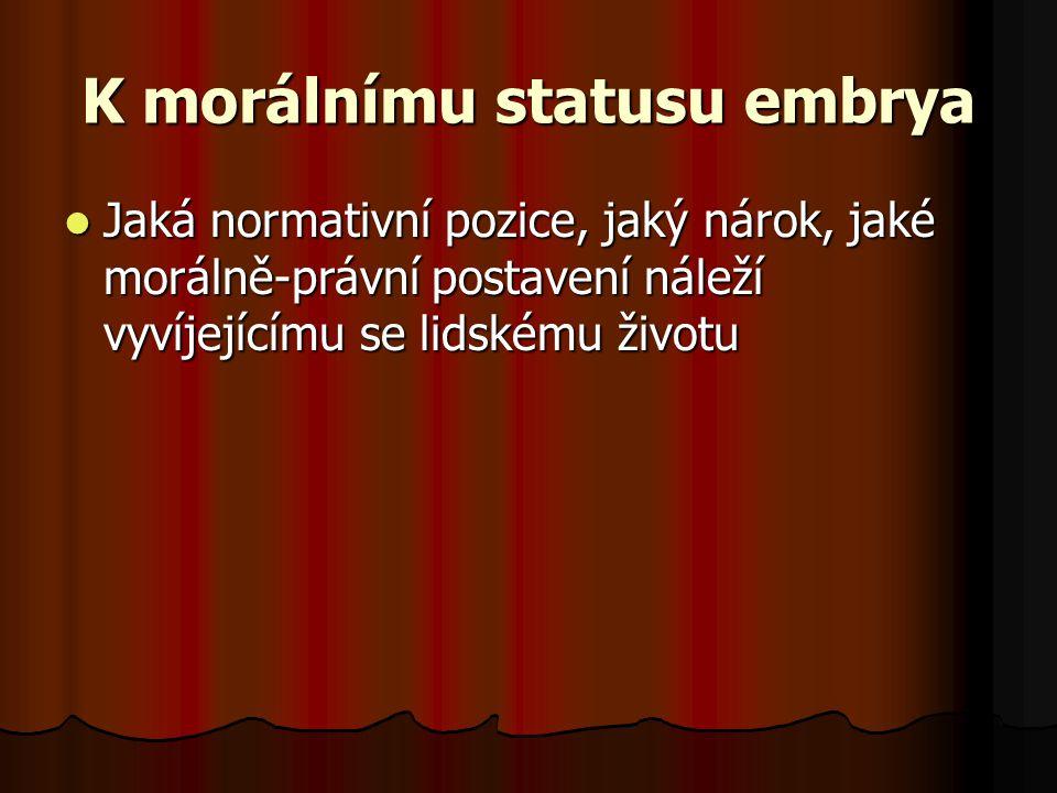 K morálnímu statusu embrya