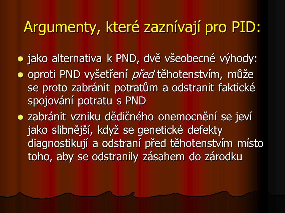 Argumenty, které zaznívají pro PID: