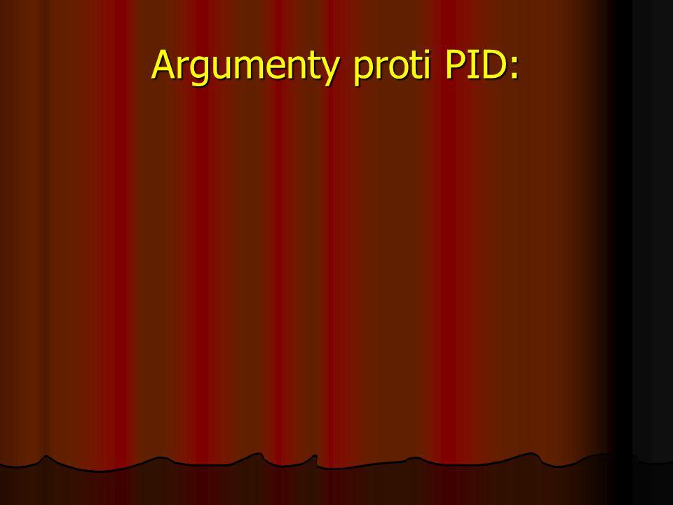 Argumenty proti PID: