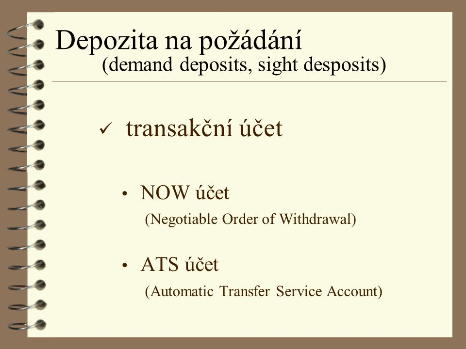 Depozita na požádání (demand deposits, sight desposits)