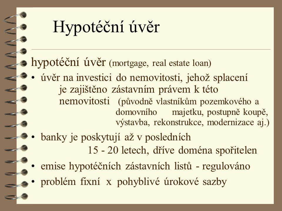 Hypotéční úvěr hypotéční úvěr (mortgage, real estate loan)