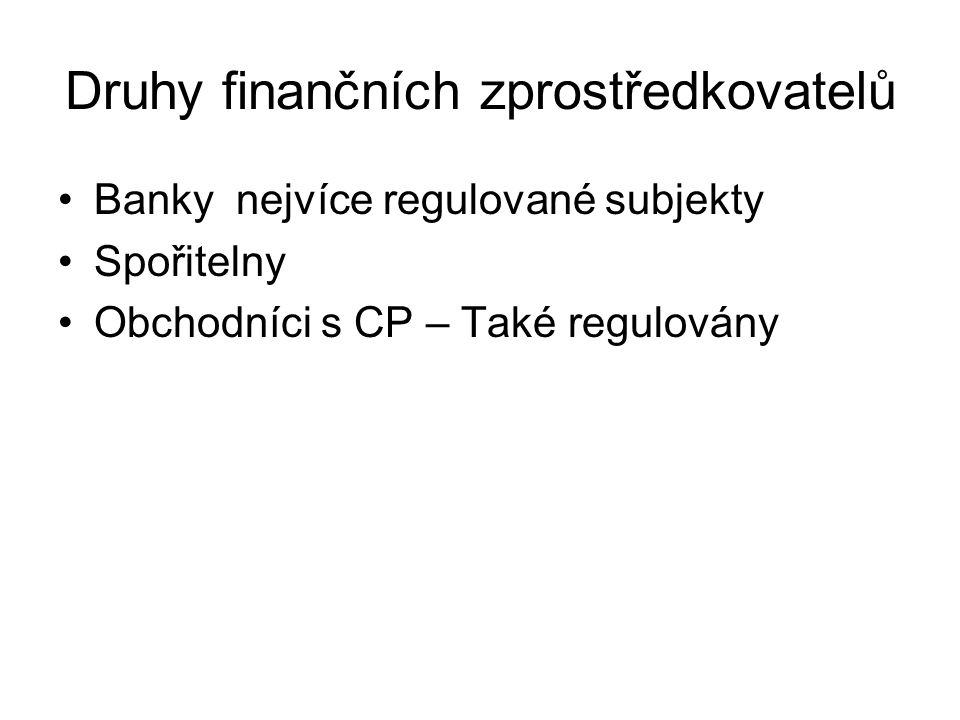 Druhy finančních zprostředkovatelů