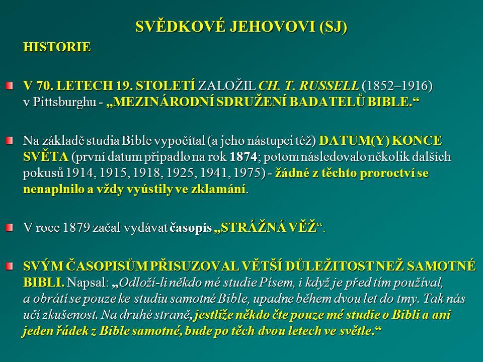 SVĚDKOVÉ JEHOVOVI (SJ)