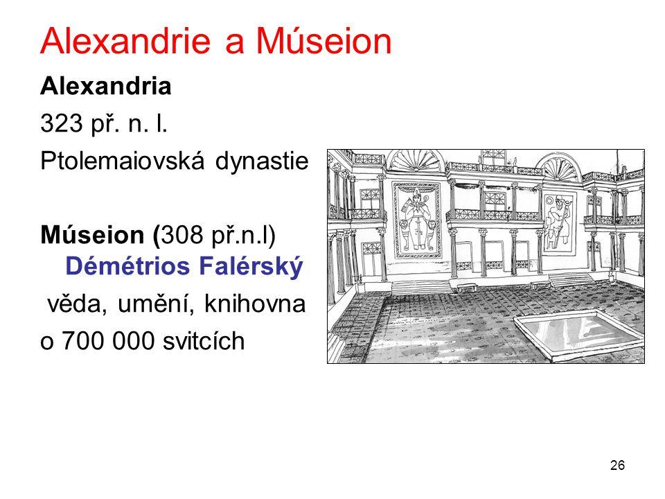 Alexandrie a Múseion Alexandria 323 př. n. l. Ptolemaiovská dynastie
