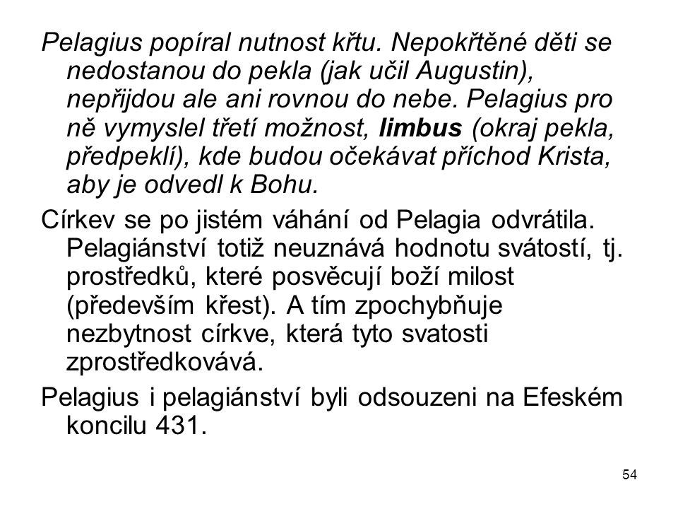 Pelagius popíral nutnost křtu