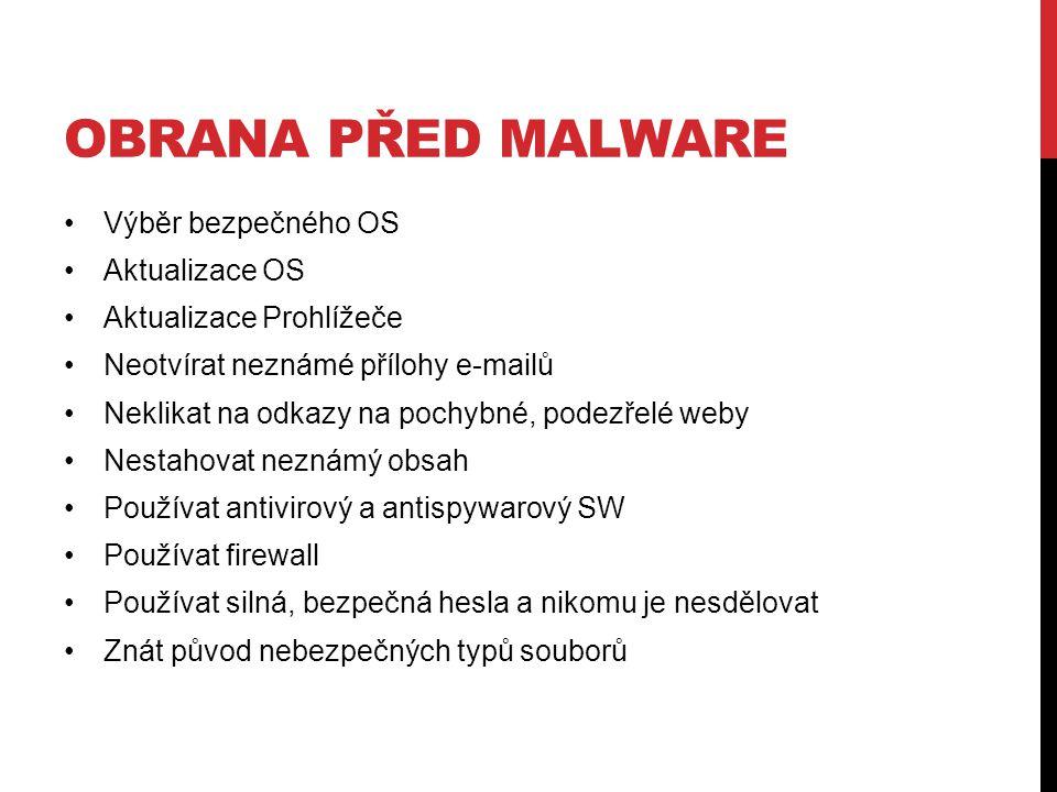 Obrana před Malware Výběr bezpečného OS Aktualizace OS