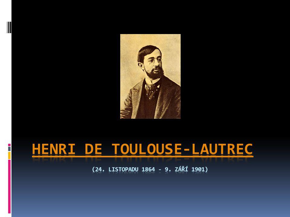 Henri de Toulouse-Lautrec (24. listopadu 1864 - 9. září 1901)