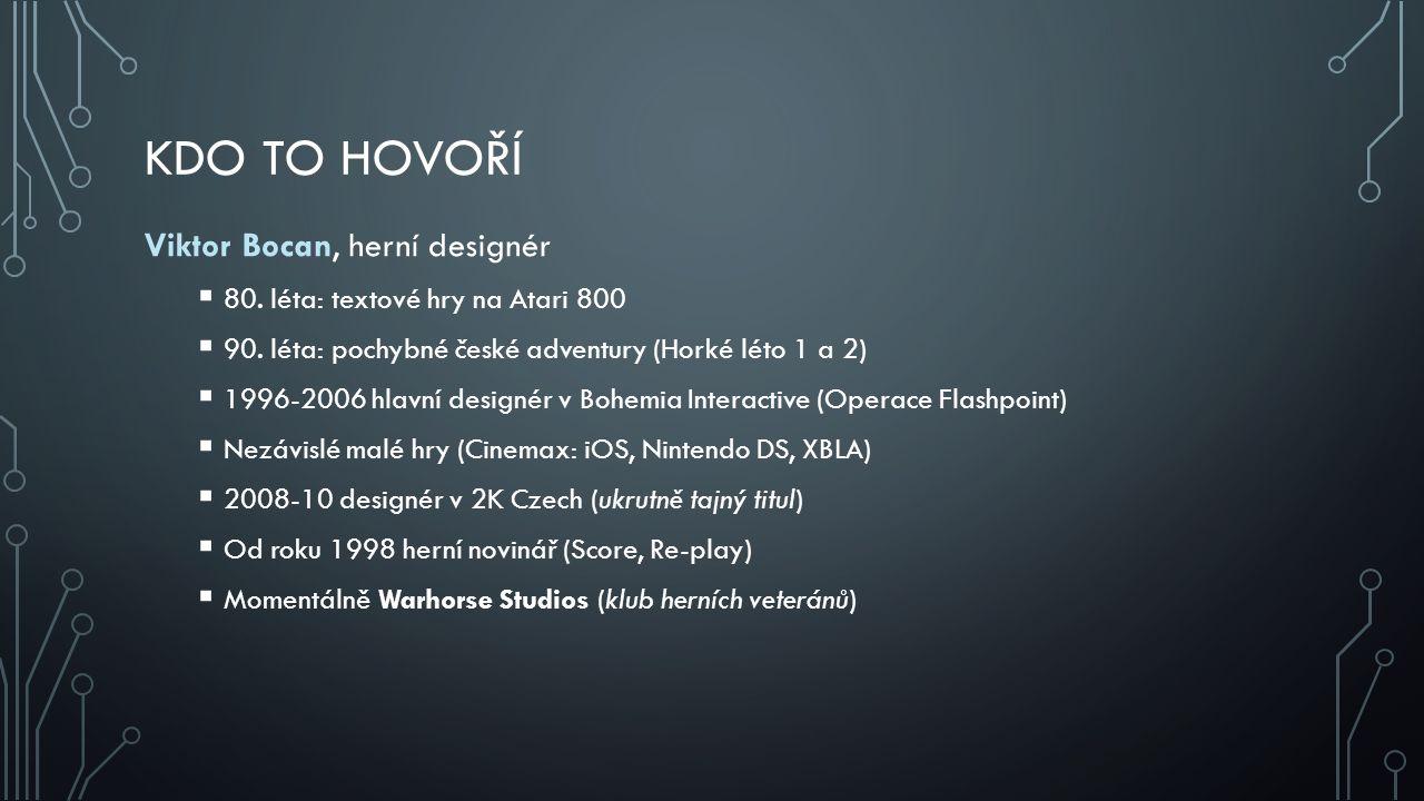 Kdo to Hovoří Viktor Bocan, herní designér