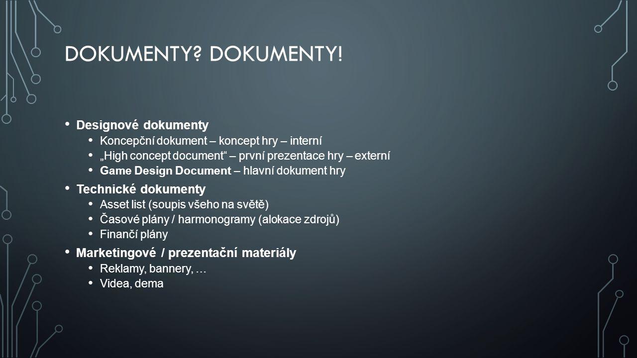 Dokumenty Dokumenty! Designové dokumenty Technické dokumenty