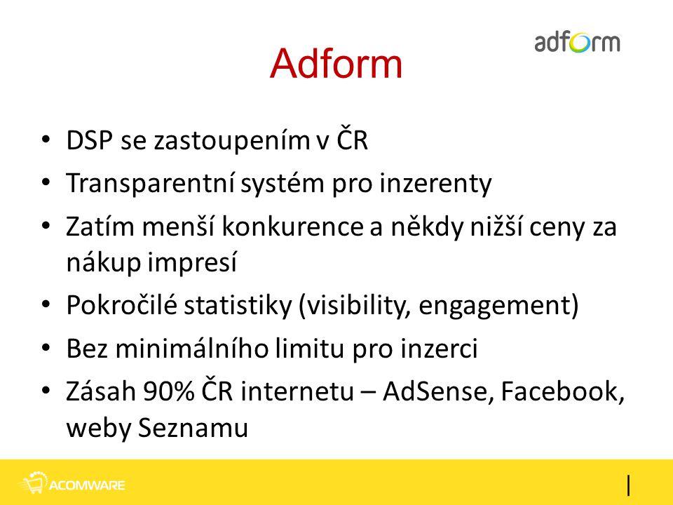 Adform DSP se zastoupením v ČR Transparentní systém pro inzerenty