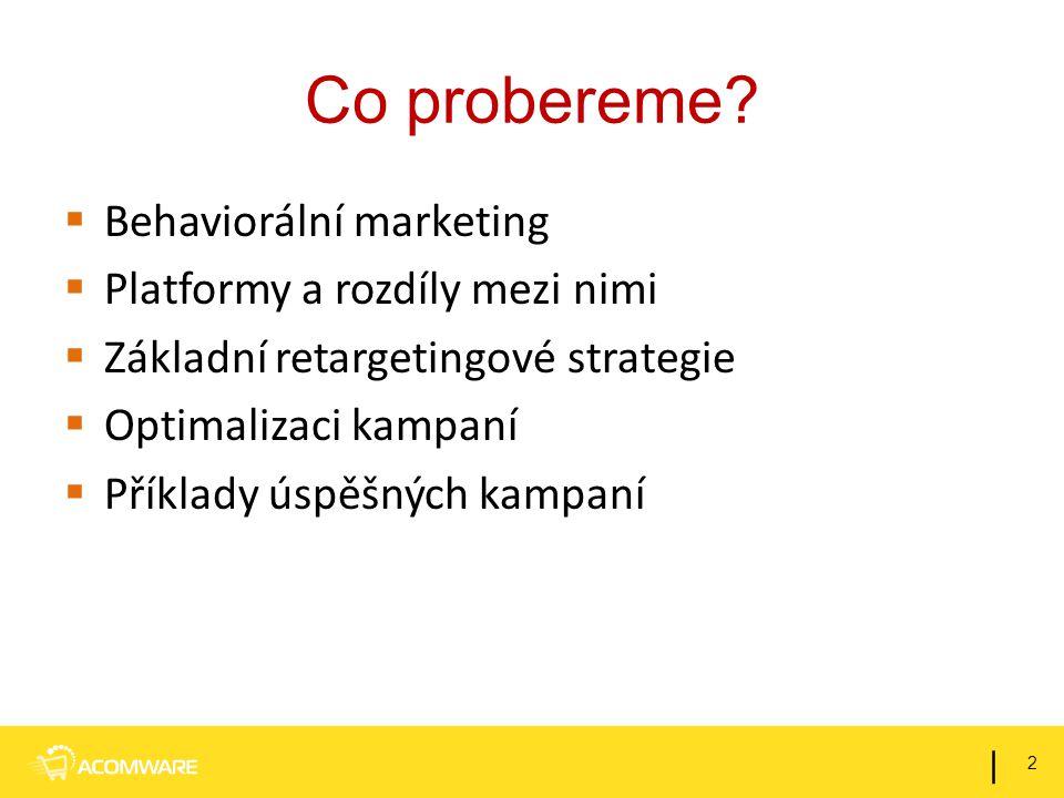 Co probereme Behaviorální marketing Platformy a rozdíly mezi nimi