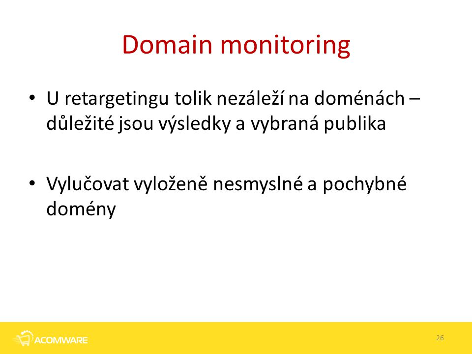 Domain monitoring U retargetingu tolik nezáleží na doménách – důležité jsou výsledky a vybraná publika.
