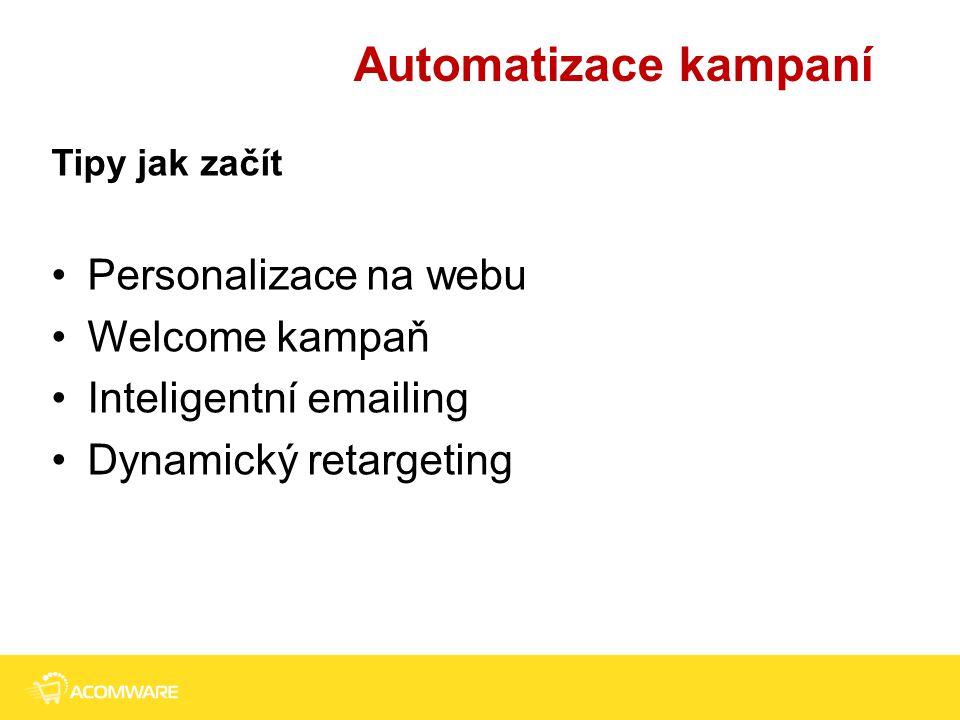Automatizace kampaní Personalizace na webu Welcome kampaň