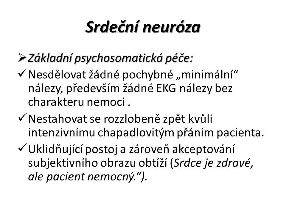 Srdeční neuróza Základní psychosomatická péče:
