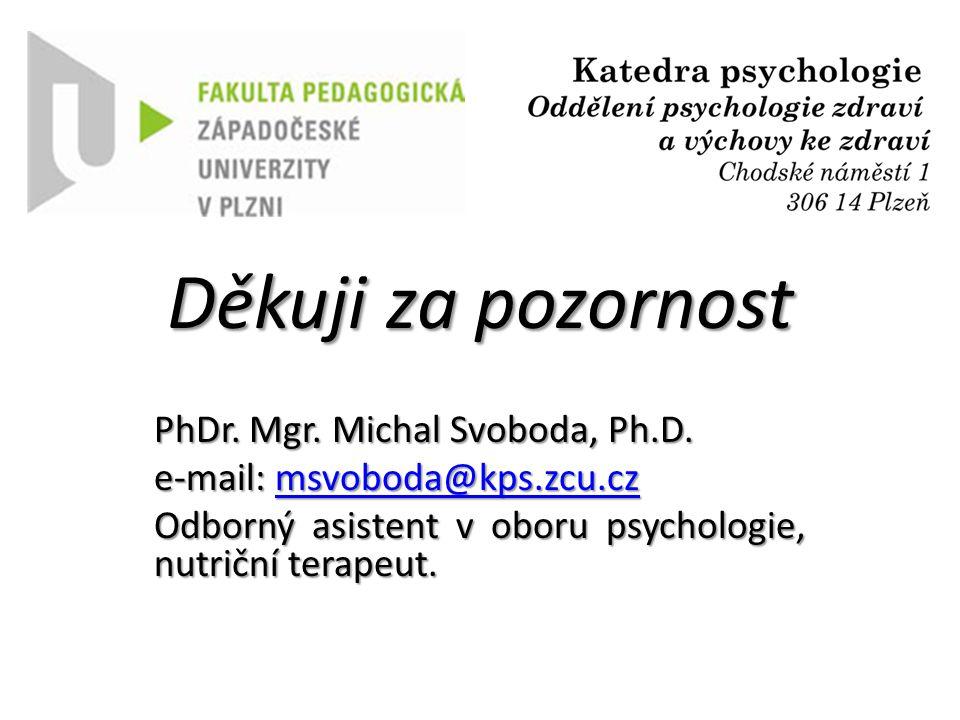 Děkuji za pozornost PhDr. Mgr. Michal Svoboda, Ph.D.
