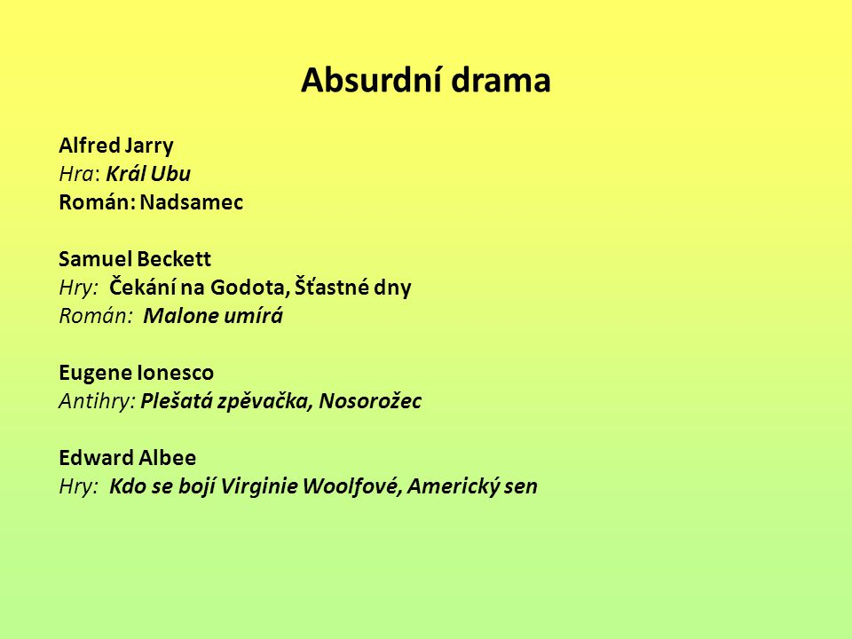 Absurdní drama Alfred Jarry Hra: Král Ubu Román: Nadsamec