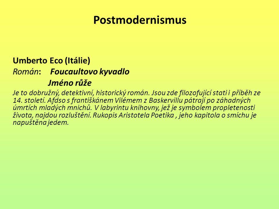 Postmodernismus Umberto Eco (Itálie) Román: Foucaultovo kyvadlo
