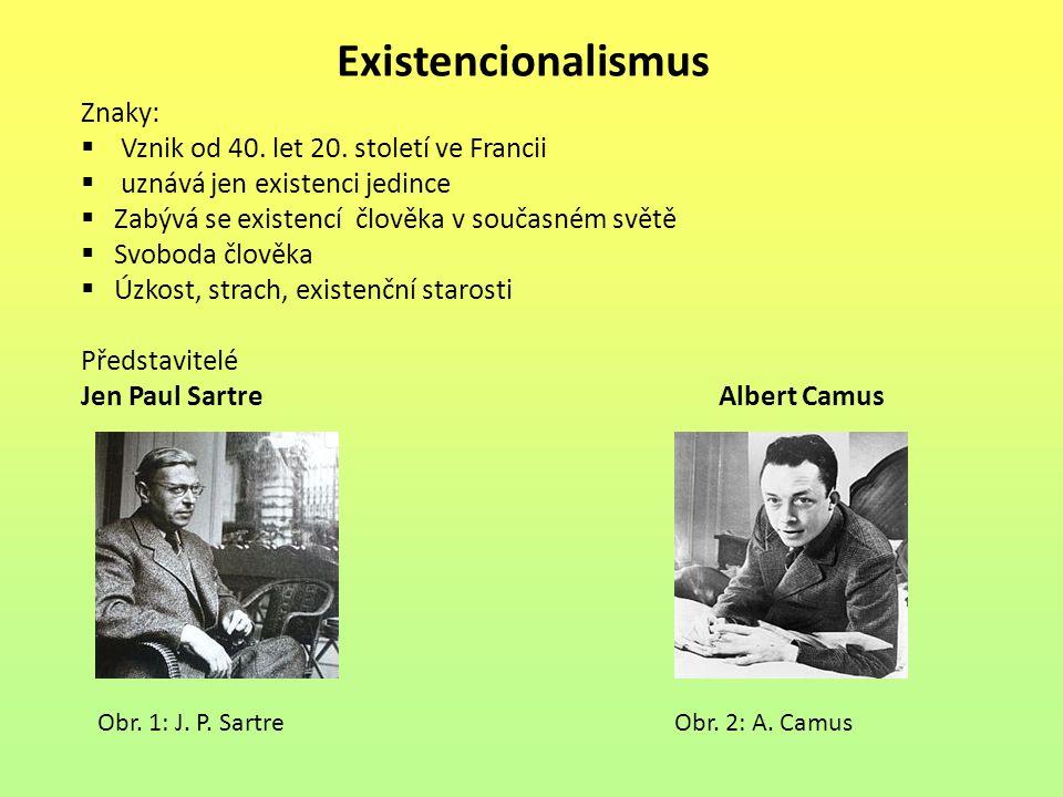 Existencionalismus Znaky: Vznik od 40. let 20. století ve Francii