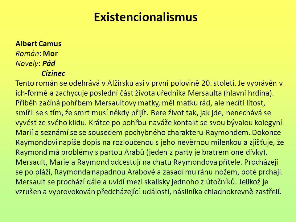 Existencionalismus Albert Camus Román: Mor Novely: Pád Cizinec