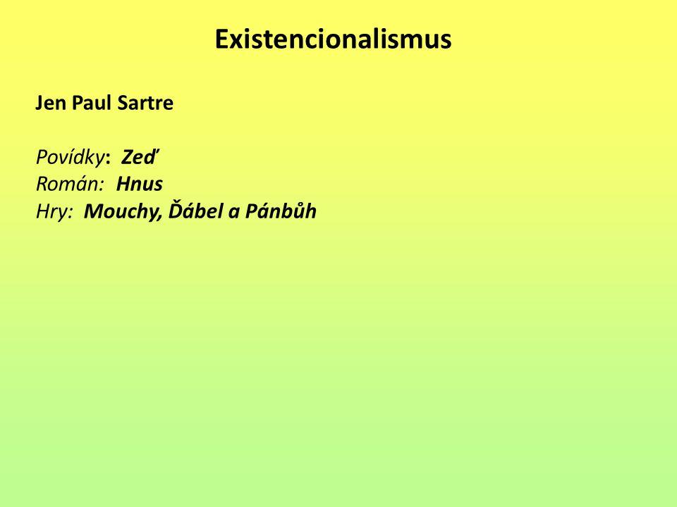 Existencionalismus Jen Paul Sartre Povídky: Zeď Román: Hnus