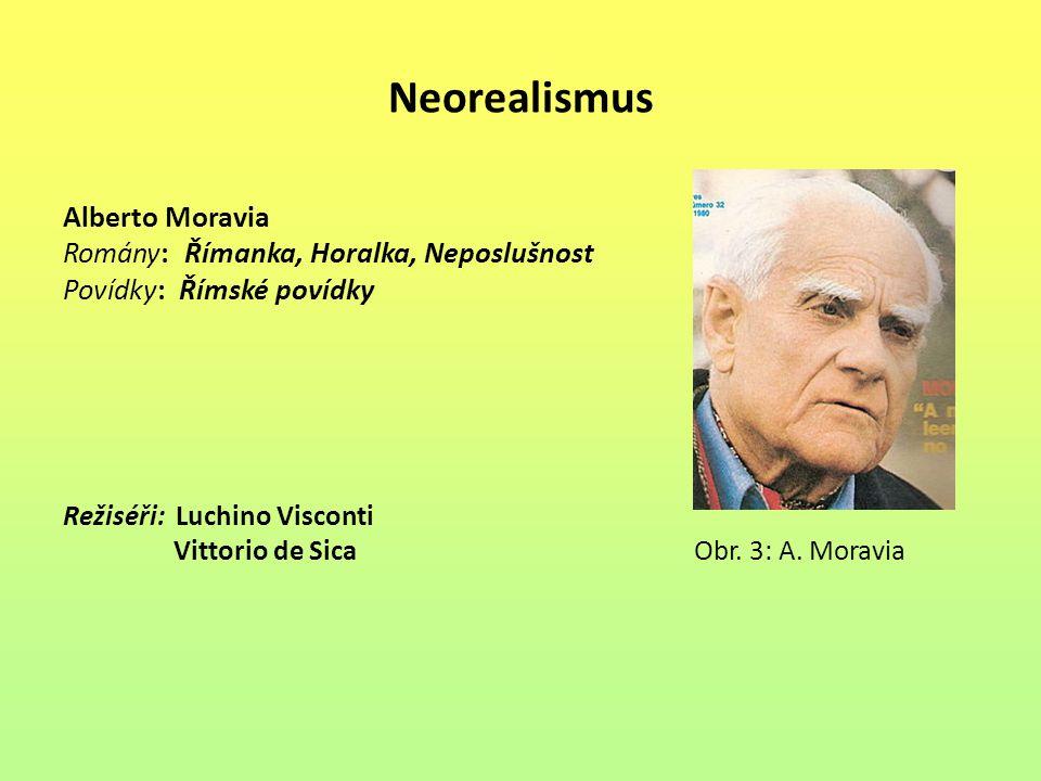 Neorealismus Alberto Moravia Romány: Římanka, Horalka, Neposlušnost
