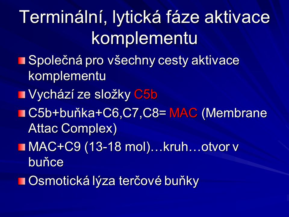 Terminální, lytická fáze aktivace komplementu