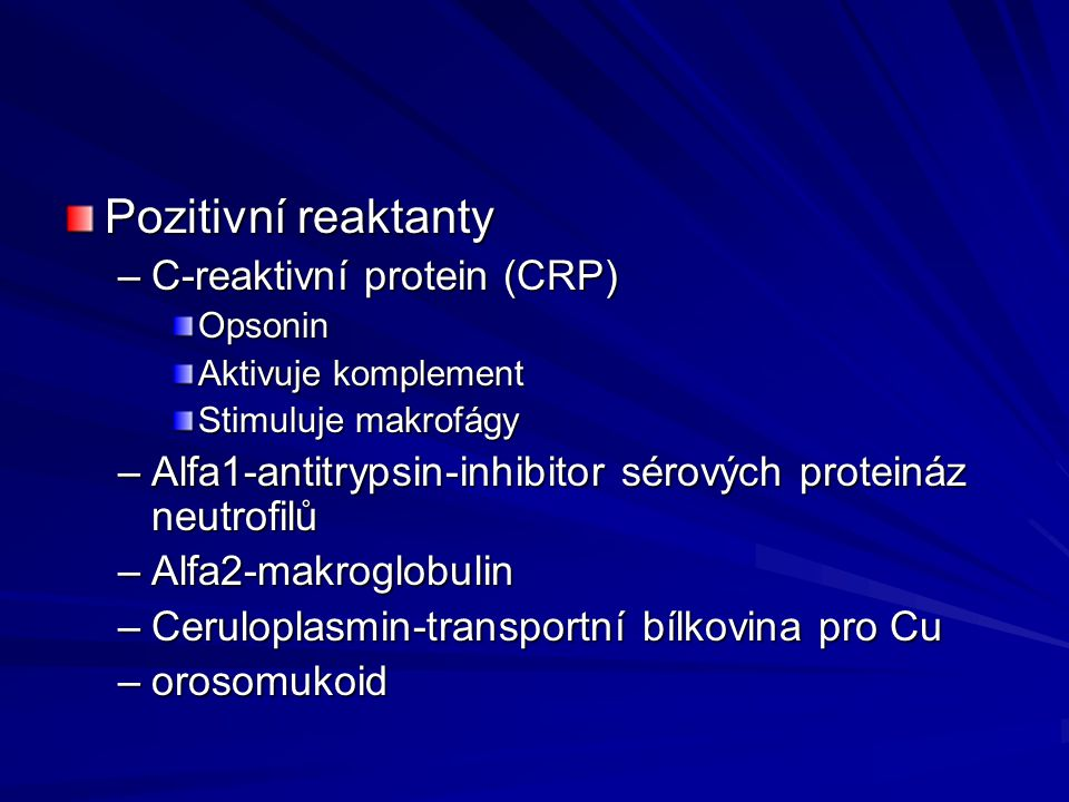 Pozitivní reaktanty C-reaktivní protein (CRP)