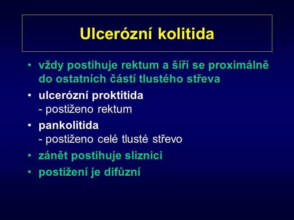 Ulcerózní kolitida vždy postihuje rektum a šíří se proximálně do ostatních částí tlustého střeva. ulcerózní proktitida - postiženo rektum.