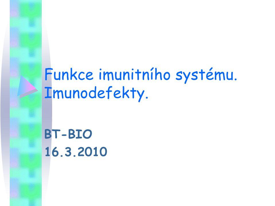 Funkce imunitního systému. Imunodefekty.