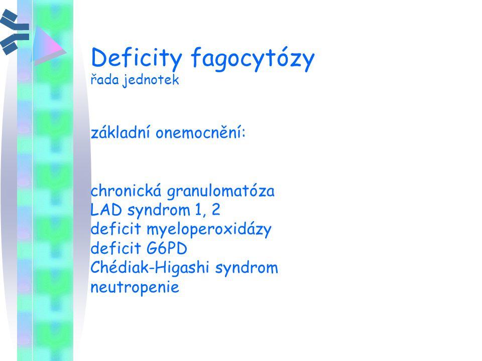 Deficity fagocytózy základní onemocnění: chronická granulomatóza