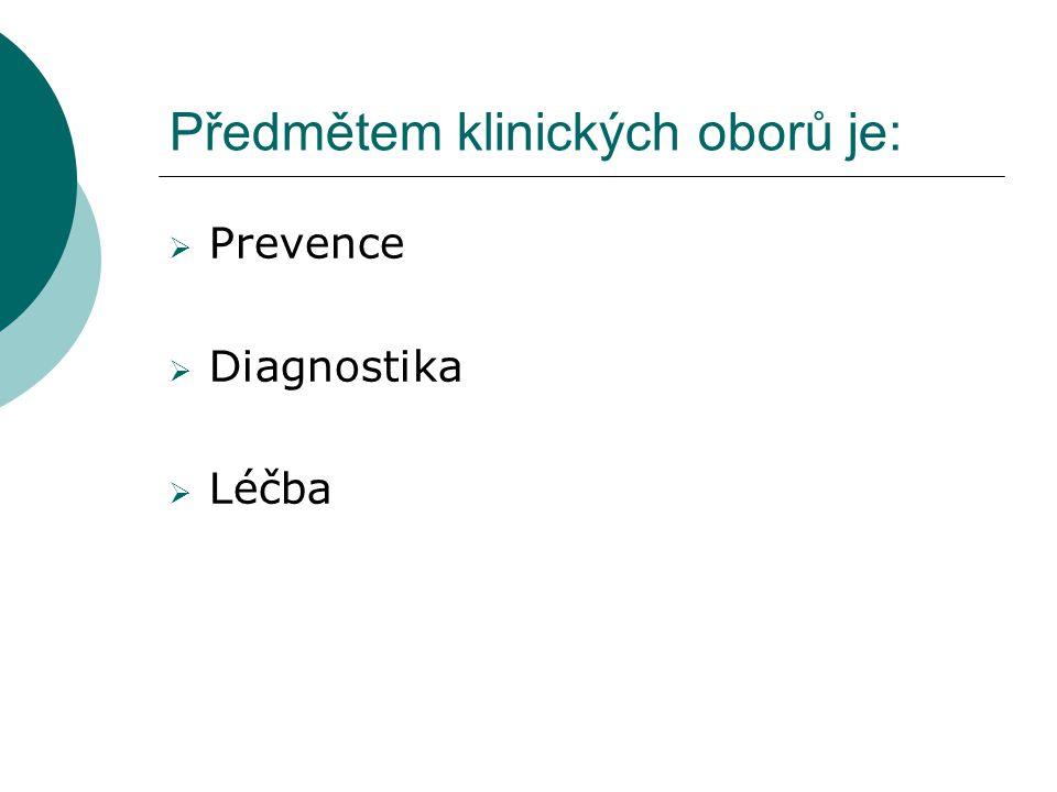 Předmětem klinických oborů je: