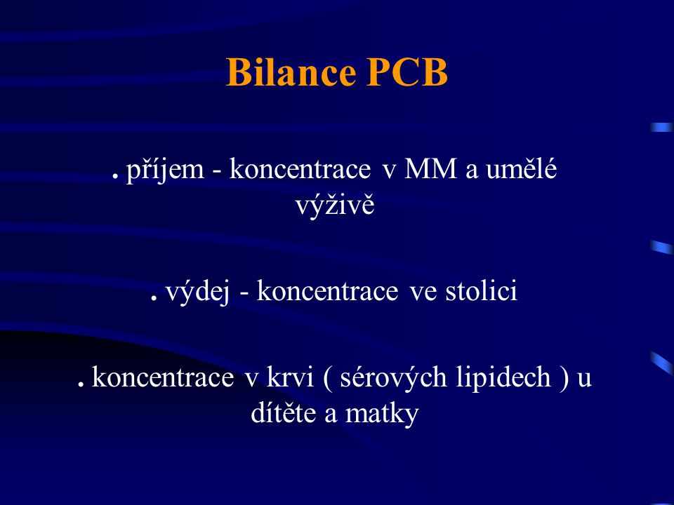 Bilance PCB . příjem - koncentrace v MM a umělé výživě