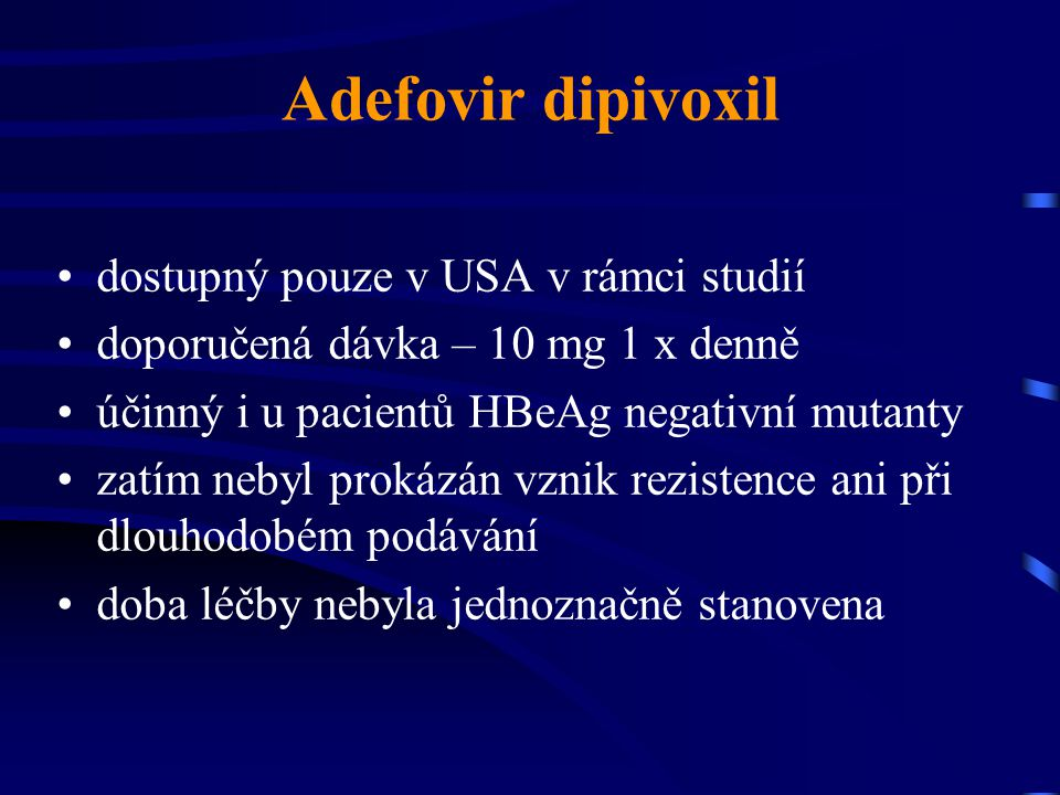 Adefovir dipivoxil dostupný pouze v USA v rámci studií