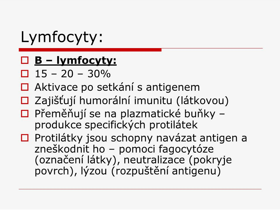Lymfocyty: B – lymfocyty: 15 – 20 – 30%