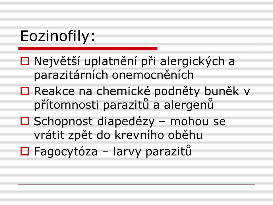 Eozinofily: Největší uplatnění při alergických a parazitárních onemocněních. Reakce na chemické podněty buněk v přítomnosti parazitů a alergenů.