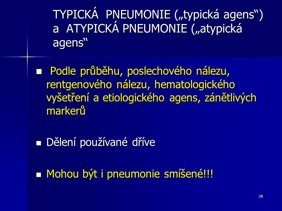 "TYPICKÁ PNEUMONIE (""typická agens ) a ATYPICKÁ PNEUMONIE (""atypická agens"