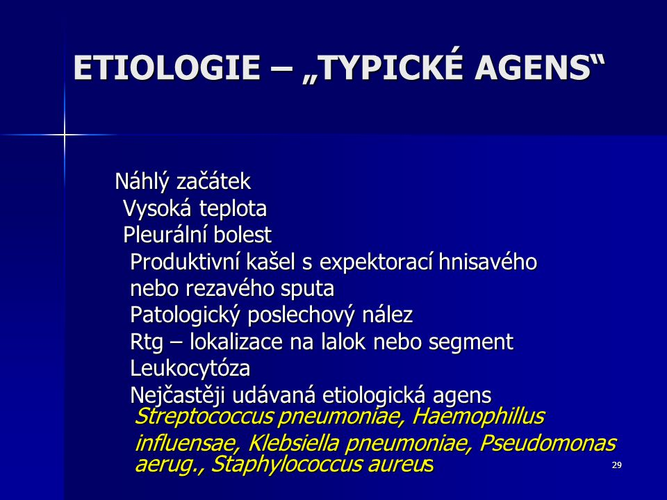 "ETIOLOGIE – ""TYPICKÉ AGENS"