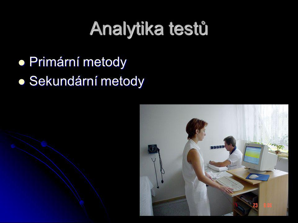 Analytika testů Primární metody Sekundární metody